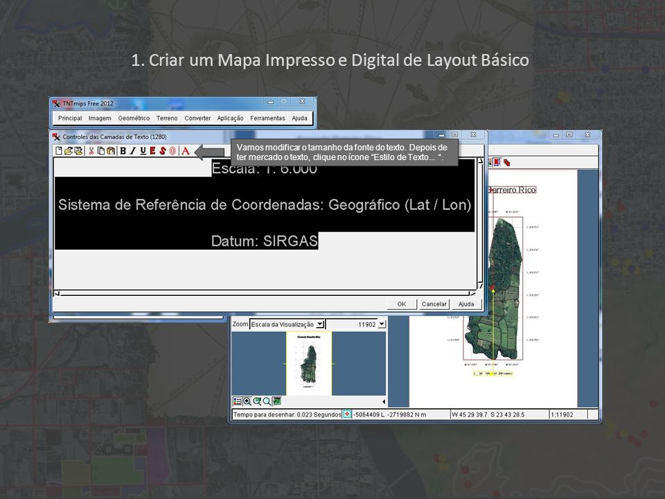 1. Criar um Mapa Impresso e Digital de Layout Básico Vamos modificar o tamanho da fonte do texto. Depois de ter mercado o texto, clique no ícone Estil