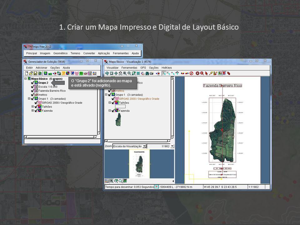 1. Criar um Mapa Impresso e Digital de Layout Básico O Grupo 2 foi adicionado ao mapa e está ativado (negrito).