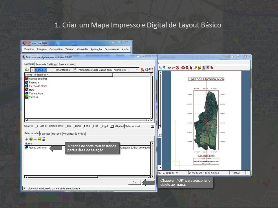 1. Criar um Mapa Impresso e Digital de Layout Básico Clique em OK para adicionar o objeto ao mapa. A flecha de norte foi transferida para a área de se