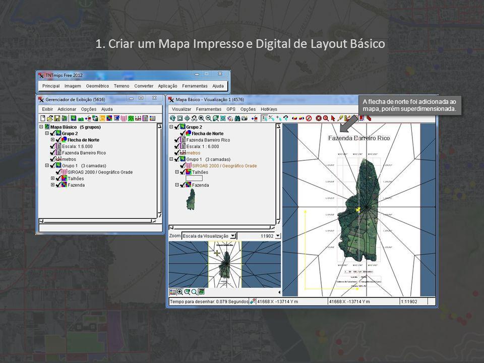 1. Criar um Mapa Impresso e Digital de Layout Básico A flecha de norte foi adicionada ao mapa, porém superdimensionada.