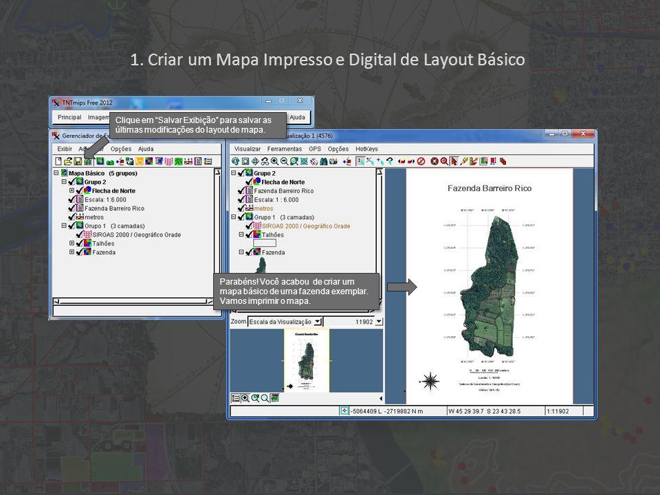 1. Criar um Mapa Impresso e Digital de Layout Básico Parabéns! Você acabou de criar um mapa básico de uma fazenda exemplar. Vamos imprimir o mapa. Cli