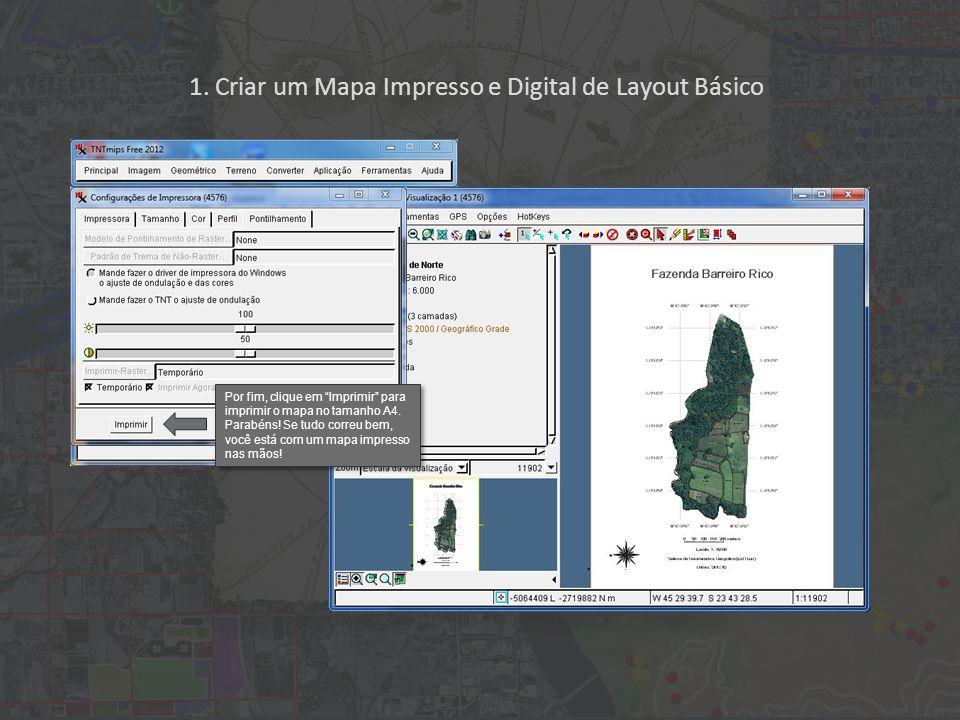 1. Criar um Mapa Impresso e Digital de Layout Básico Por fim, clique em Imprimir para imprimir o mapa no tamanho A4. Parabéns! Se tudo correu bem, voc