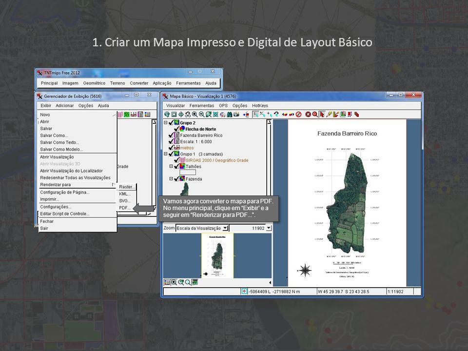 1. Criar um Mapa Impresso e Digital de Layout Básico Vamos agora converter o mapa para PDF. No menu principal, clique em Exibir e a seguir em Renderiz