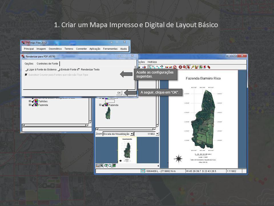 1. Criar um Mapa Impresso e Digital de Layout Básico A seguir, clique em OK. Aceite as configurações sugeridas.