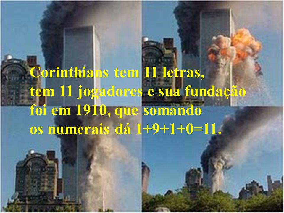 Corinthians tem 11 letras, tem 11 jogadores e sua fundação foi em 1910, que somando os numerais dá 1+9+1+0=11.