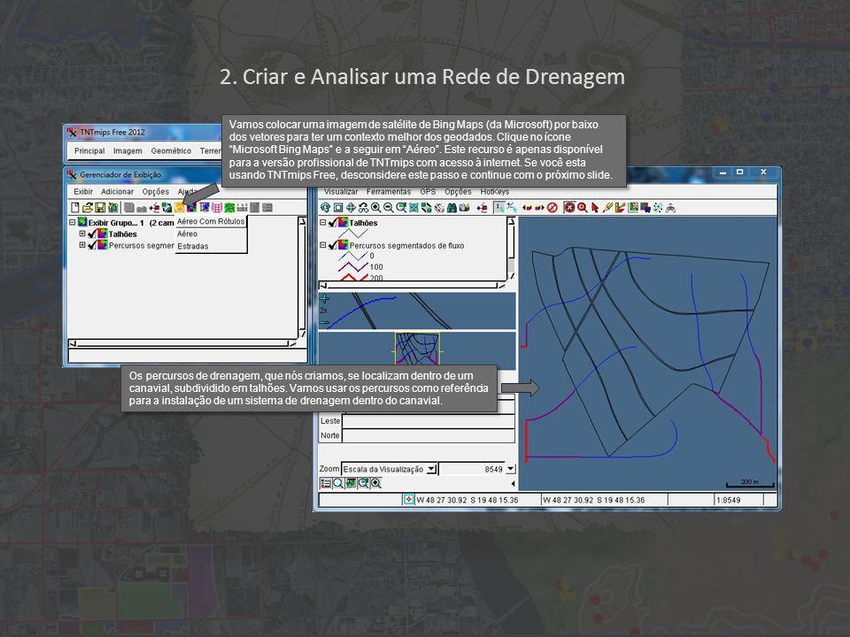 Vamos colocar uma imagem de satélite de Bing Maps (da Microsoft) por baixo dos vetores para ter um contexto melhor dos geodados.