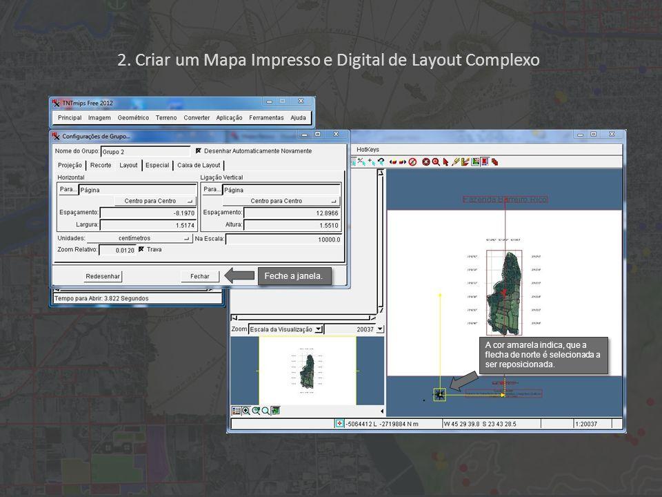 2. Criar um Mapa Impresso e Digital de Layout Complexo Feche a janela.