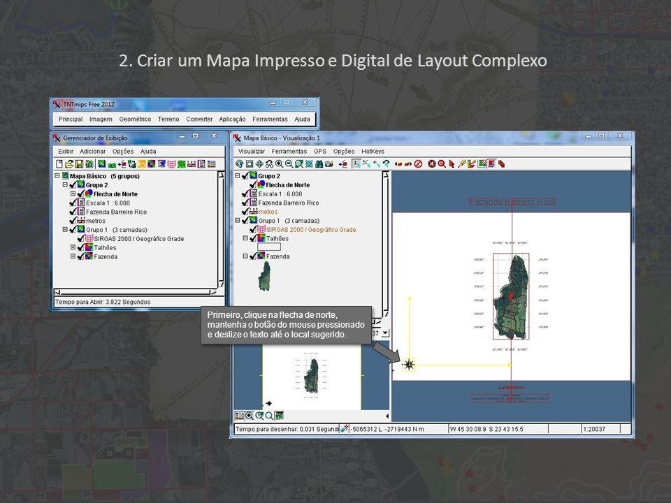 2. Criar um Mapa Impresso e Digital de Layout Complexo Primeiro, clique na flecha de norte, mantenha o botão do mouse pressionado e deslize o texto at