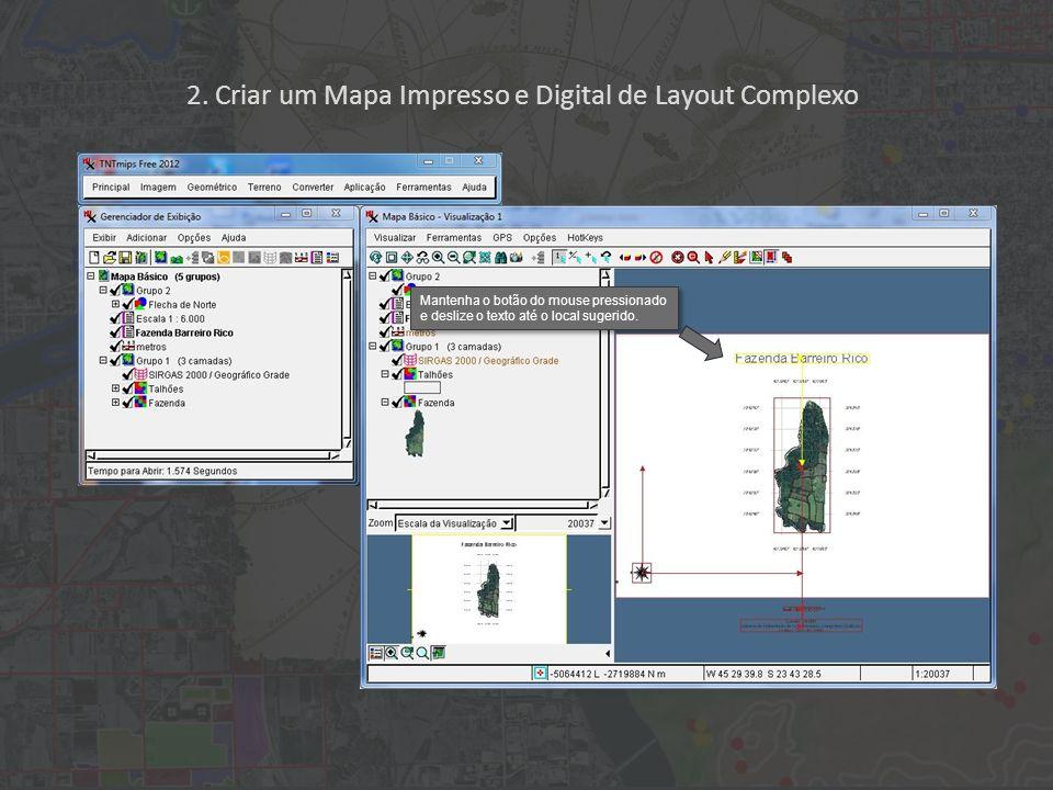 2. Criar um Mapa Impresso e Digital de Layout Complexo Mantenha o botão do mouse pressionado e deslize o texto até o local sugerido.