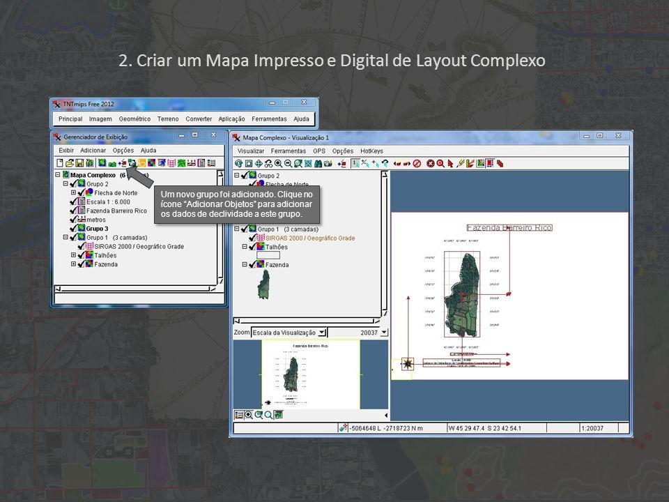 2. Criar um Mapa Impresso e Digital de Layout Complexo Um novo grupo foi adicionado.