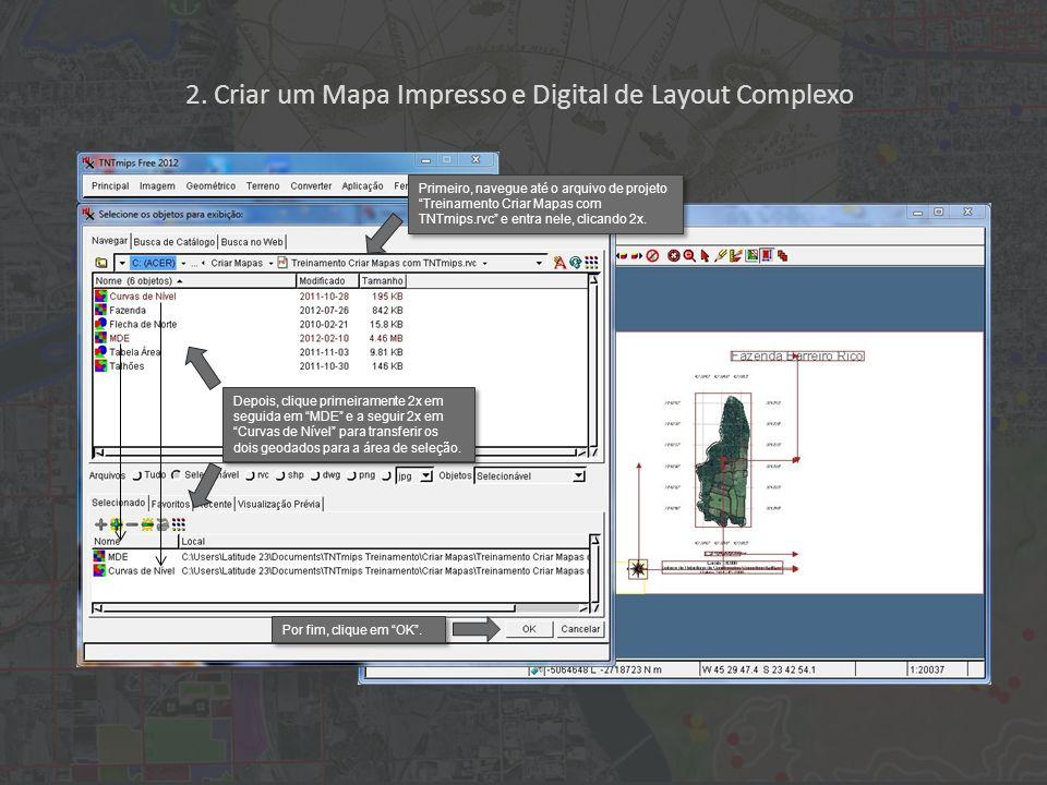 2. Criar um Mapa Impresso e Digital de Layout Complexo Depois, clique primeiramente 2x em seguida em MDE e a seguir 2x em Curvas de Nível para transfe