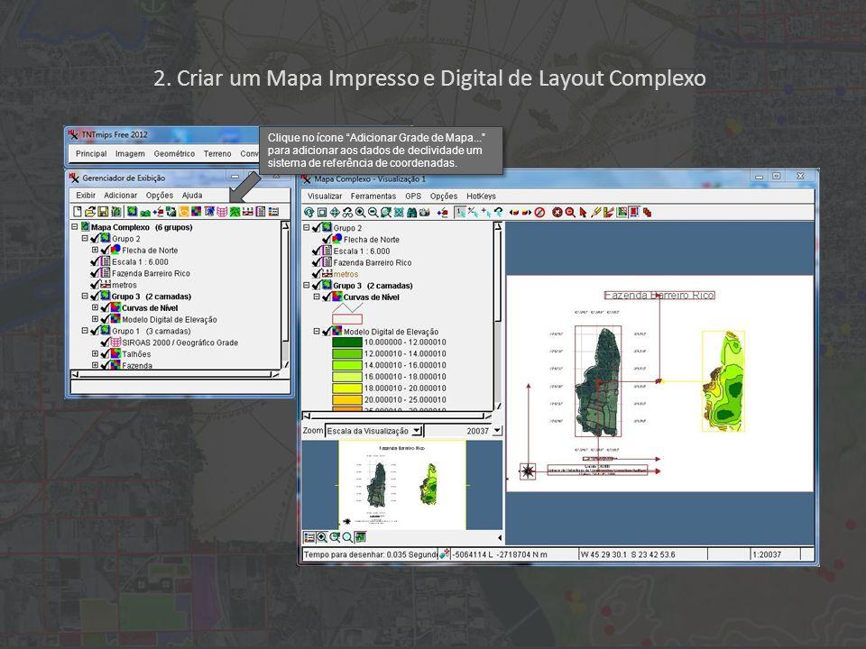 2. Criar um Mapa Impresso e Digital de Layout Complexo Clique no ícone Adicionar Grade de Mapa...