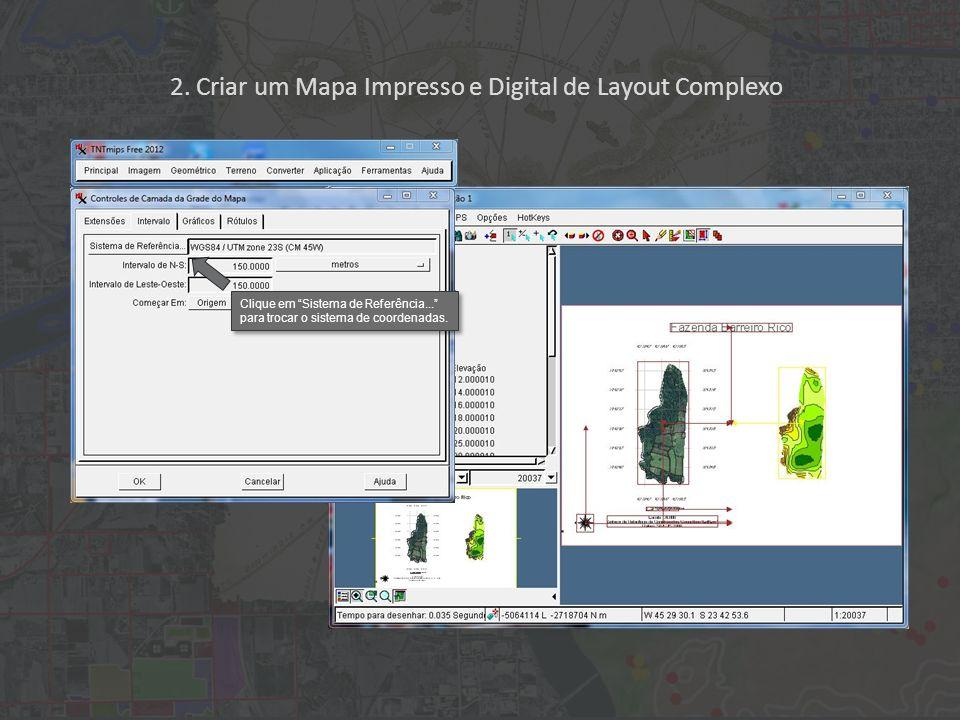 2. Criar um Mapa Impresso e Digital de Layout Complexo Clique em Sistema de Referência...