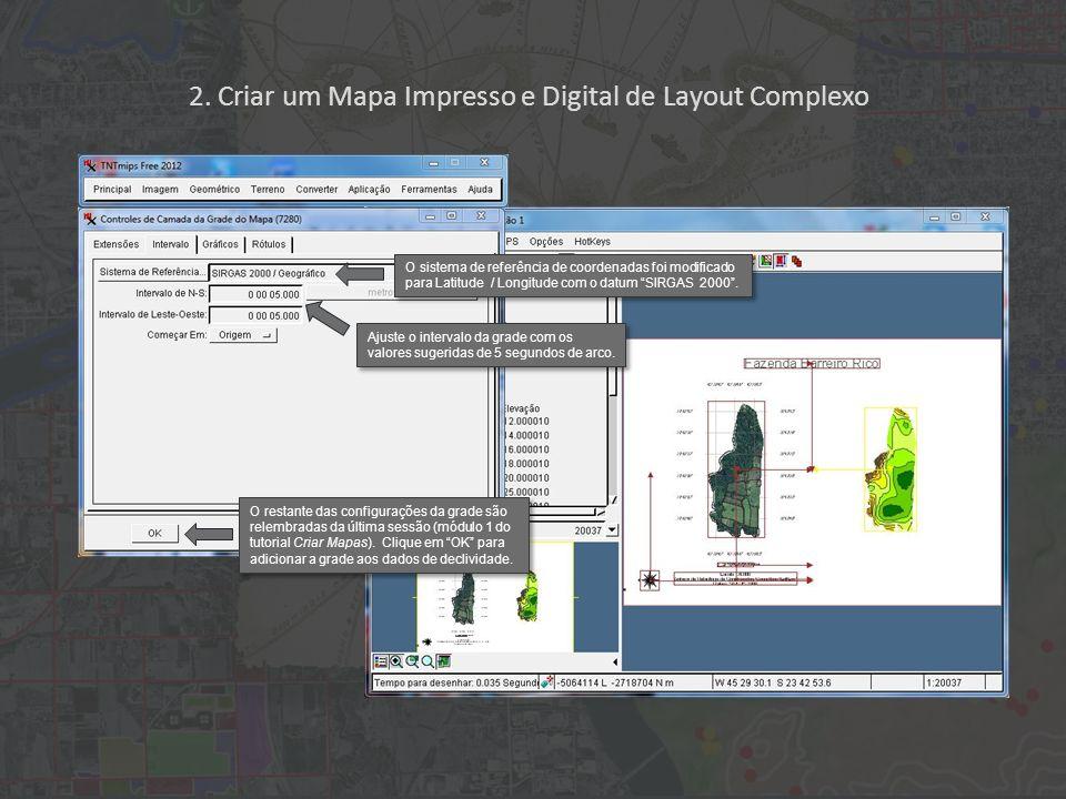 2. Criar um Mapa Impresso e Digital de Layout Complexo O sistema de referência de coordenadas foi modificado para Latitude / Longitude com o datum SIR