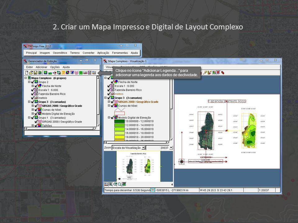 2. Criar um Mapa Impresso e Digital de Layout Complexo Clique no ícone Adicionar Legenda...