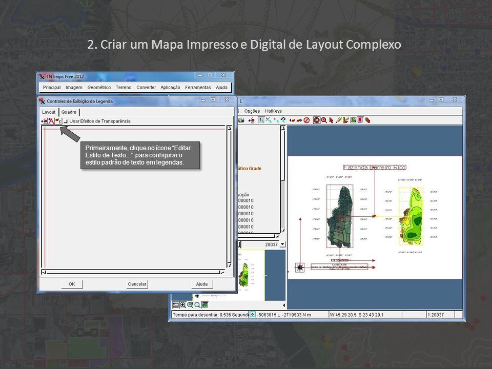 2. Criar um Mapa Impresso e Digital de Layout Complexo Primeiramente, clique no ícone Editar Estilo de Texto... para configurar o estilo padrão de tex