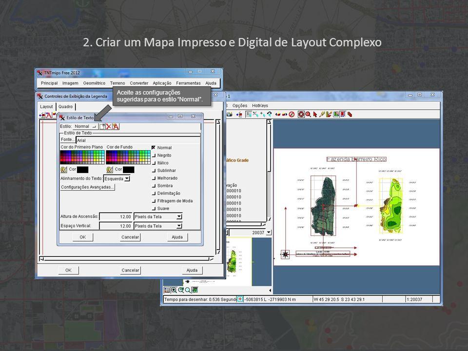 2. Criar um Mapa Impresso e Digital de Layout Complexo Aceite as configurações sugeridas para o estilo Normal.