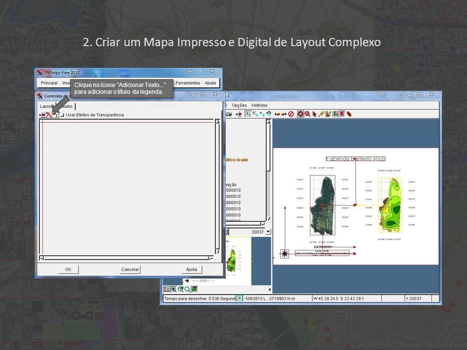 2. Criar um Mapa Impresso e Digital de Layout Complexo Clique no ícone Adicionar Texto...