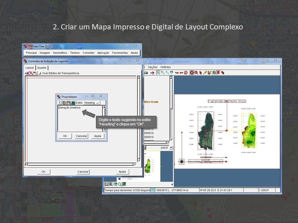 2. Criar um Mapa Impresso e Digital de Layout Complexo Digite o texto sugerido no estilo Heading e clique em OK.