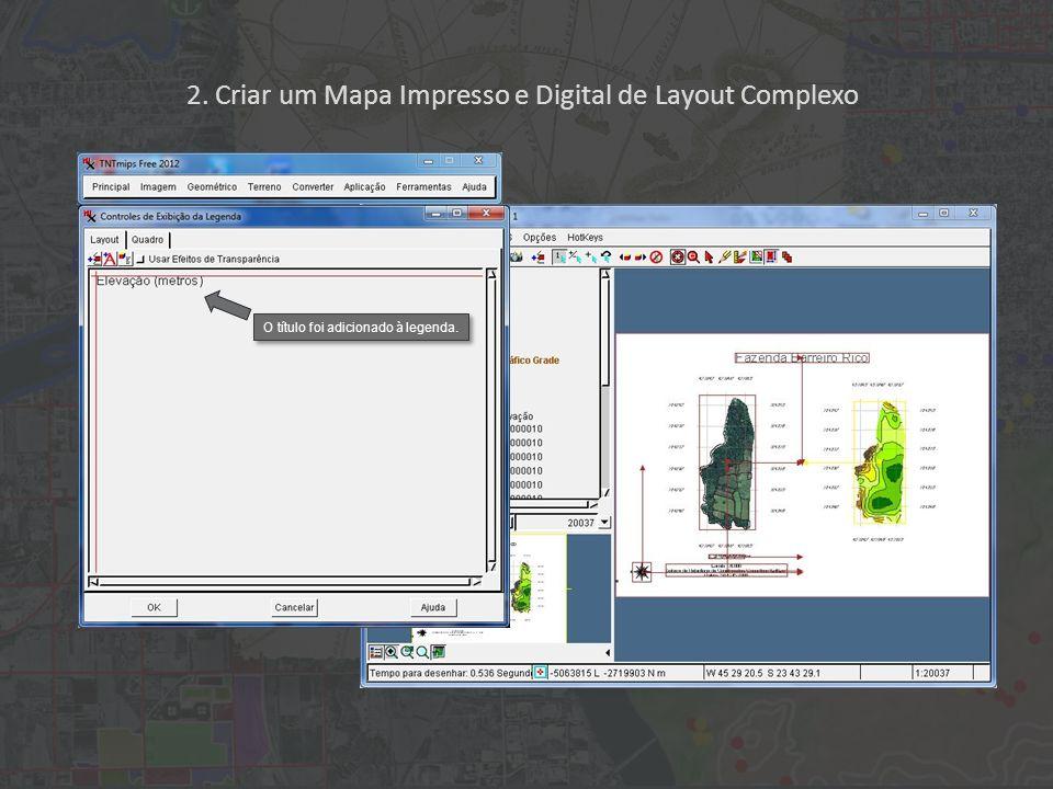2. Criar um Mapa Impresso e Digital de Layout Complexo O título foi adicionado à legenda.