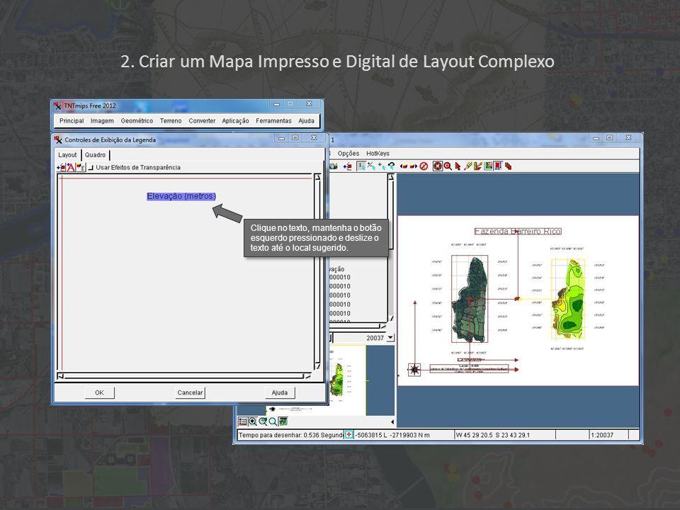 2. Criar um Mapa Impresso e Digital de Layout Complexo Clique no texto, mantenha o botão esquerdo pressionado e deslize o texto até o local sugerido.