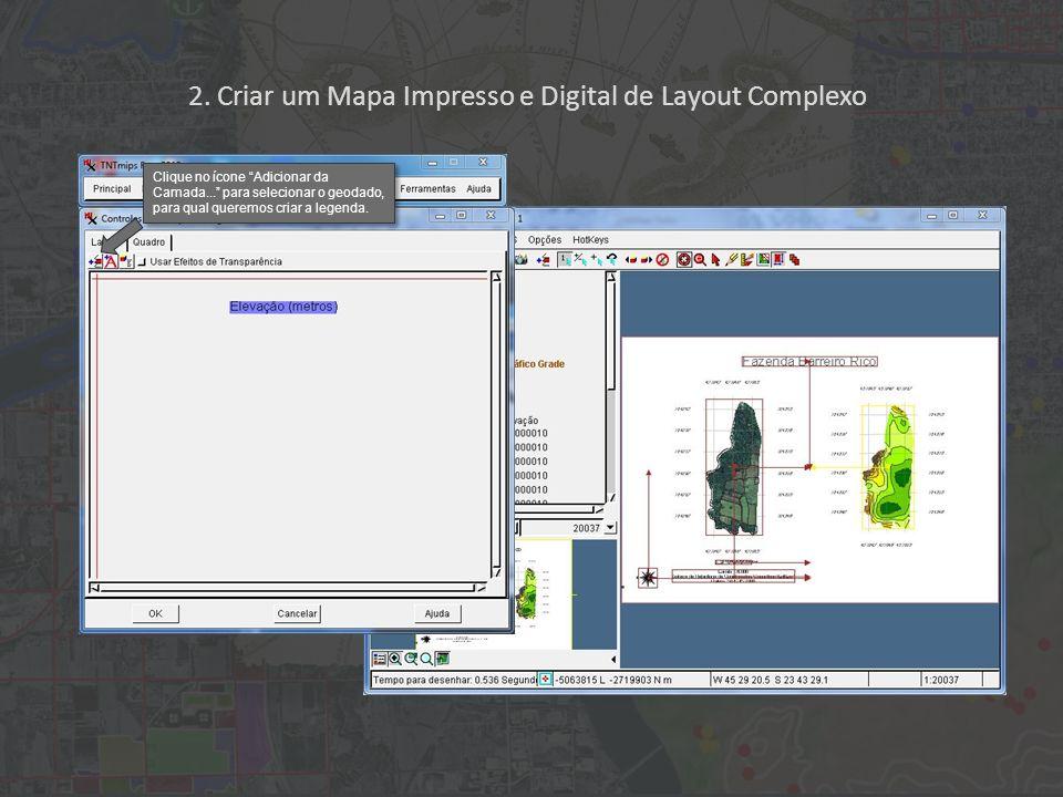 2. Criar um Mapa Impresso e Digital de Layout Complexo Clique no ícone Adicionar da Camada...