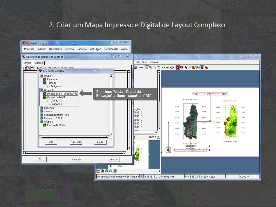 2. Criar um Mapa Impresso e Digital de Layout Complexo Selecione Modelo Digital de Elevação e clique a seguir em OK.