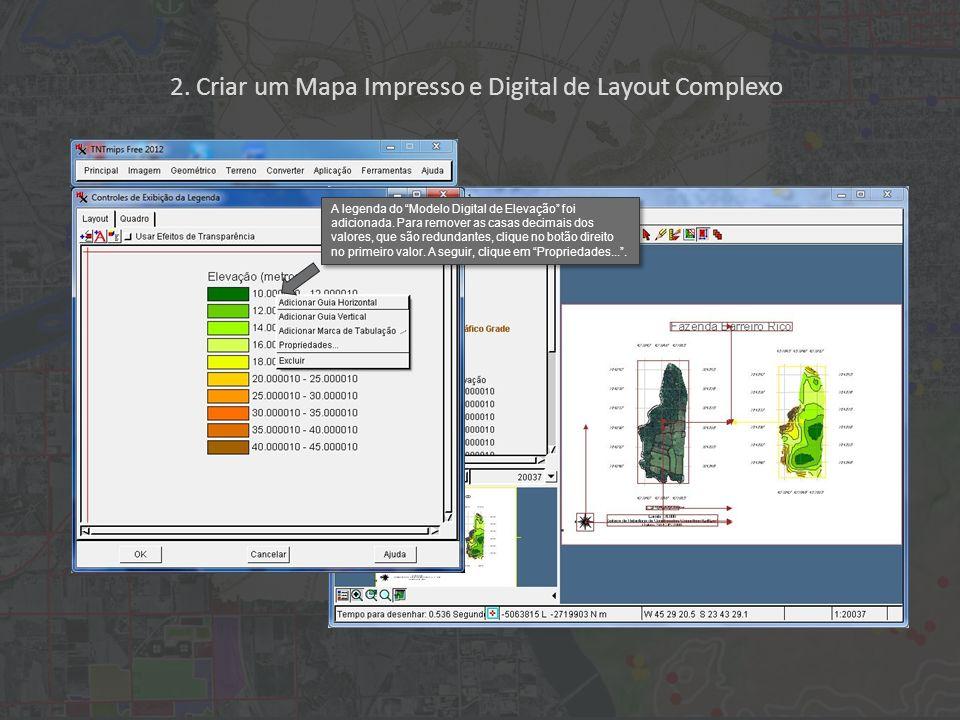 2. Criar um Mapa Impresso e Digital de Layout Complexo A legenda do Modelo Digital de Elevação foi adicionada. Para remover as casas decimais dos valo