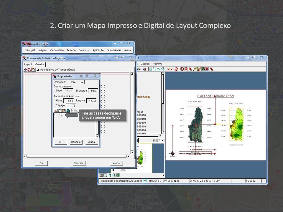 2. Criar um Mapa Impresso e Digital de Layout Complexo Tire as casas decimais e clique a seguir em OK.