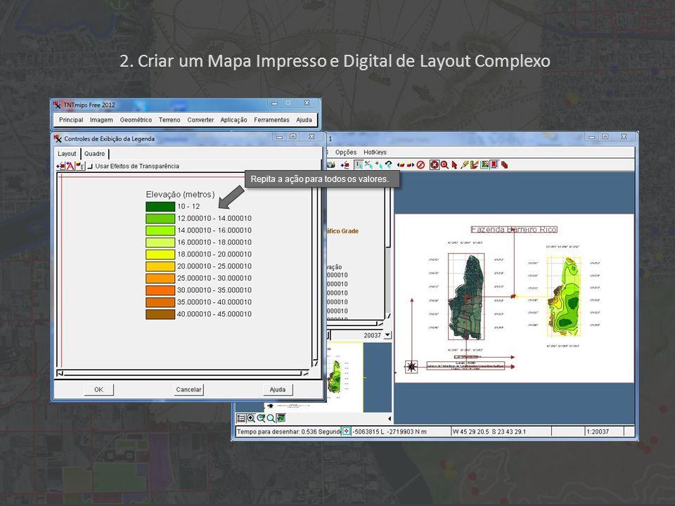 2. Criar um Mapa Impresso e Digital de Layout Complexo Repita a ação para todos os valores.