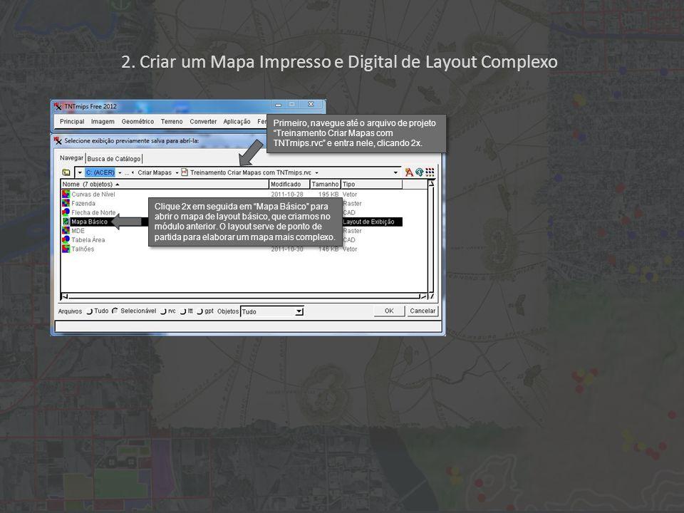 2. Criar um Mapa Impresso e Digital de Layout Complexo Primeiro, navegue até o arquivo de projeto Treinamento Criar Mapas com TNTmips.rvc e entra nele
