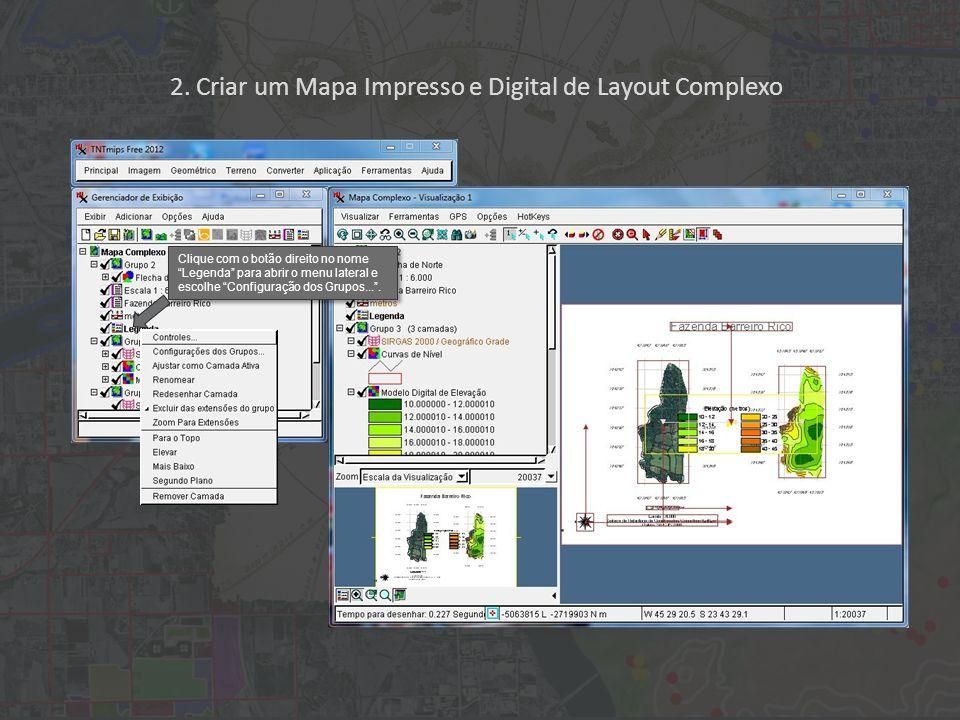 2. Criar um Mapa Impresso e Digital de Layout Complexo Clique com o botão direito no nome Legenda para abrir o menu lateral e escolhe Configuração dos