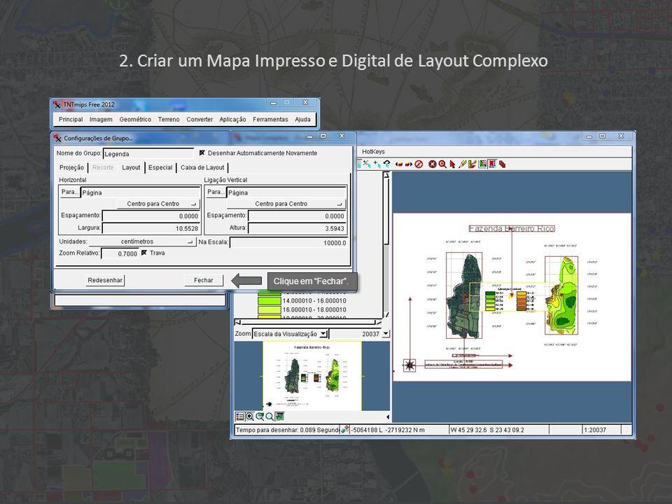 2. Criar um Mapa Impresso e Digital de Layout Complexo Clique em Fechar.