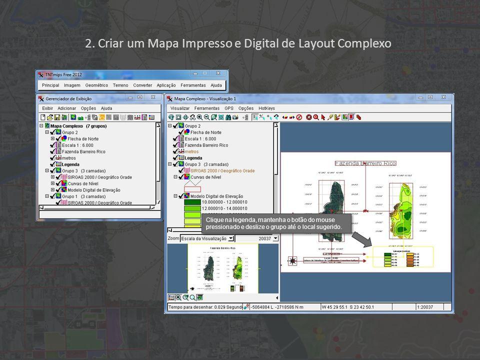 2. Criar um Mapa Impresso e Digital de Layout Complexo Clique na legenda, mantenha o botão do mouse pressionado e deslize o grupo até o local sugerido