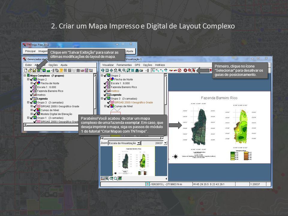 2. Criar um Mapa Impresso e Digital de Layout Complexo Clique em Salvar Exibição para salvar as últimas modificações do layout de mapa. Parabéns! Você