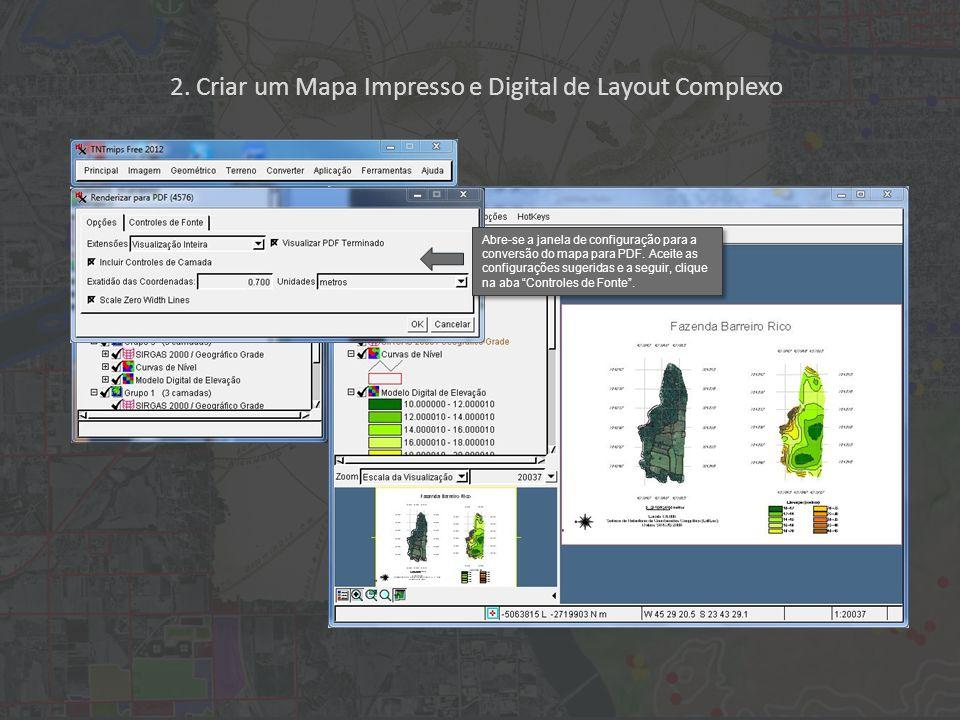 2. Criar um Mapa Impresso e Digital de Layout Complexo Abre-se a janela de configuração para a conversão do mapa para PDF. Aceite as configurações sug