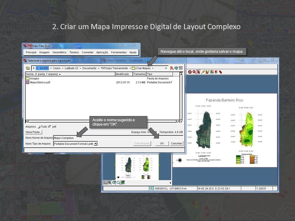2. Criar um Mapa Impresso e Digital de Layout Complexo Aceite o nome sugerido e clique em OK.