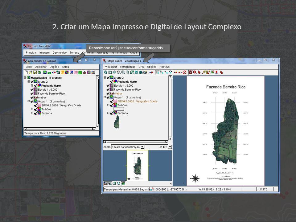 2. Criar um Mapa Impresso e Digital de Layout Complexo Reposicione as 2 janelas conforme sugerido.