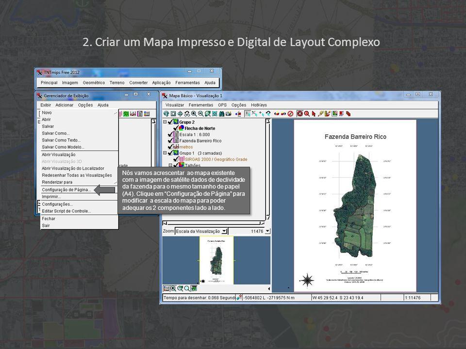 2. Criar um Mapa Impresso e Digital de Layout Complexo Nós vamos acrescentar ao mapa existente com a imagem de satélite dados de declividade da fazend