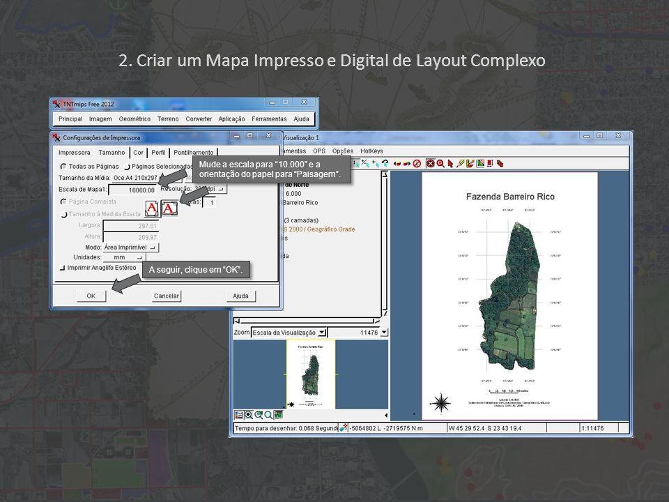 2. Criar um Mapa Impresso e Digital de Layout Complexo Mude a escala para 10.000 e a orientação do papel para Paisagem. A seguir, clique em OK.