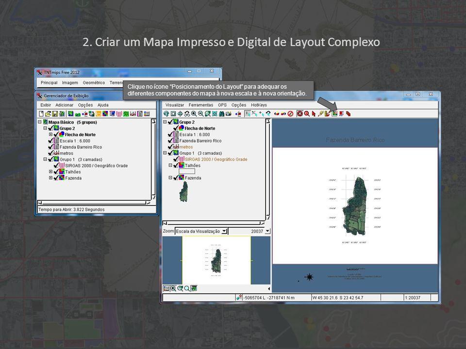 2. Criar um Mapa Impresso e Digital de Layout Complexo Clique no ícone Posicionamento do Layout para adequar os diferentes componentes do mapa à nova