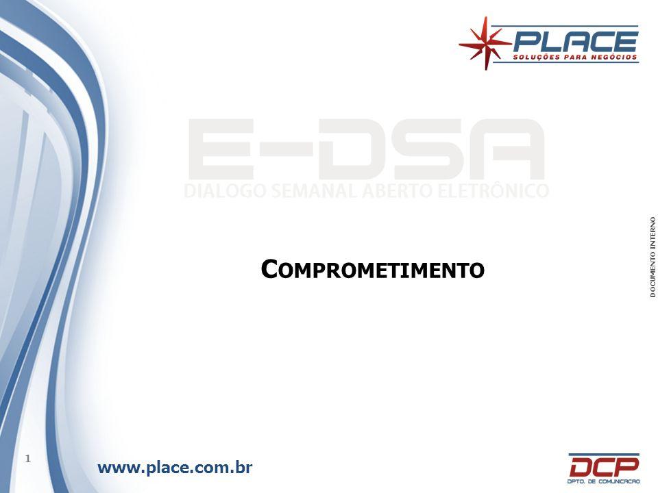 www.place.com.br 1 DOCUMENTO INTERNO C OMPROMETIMENTO