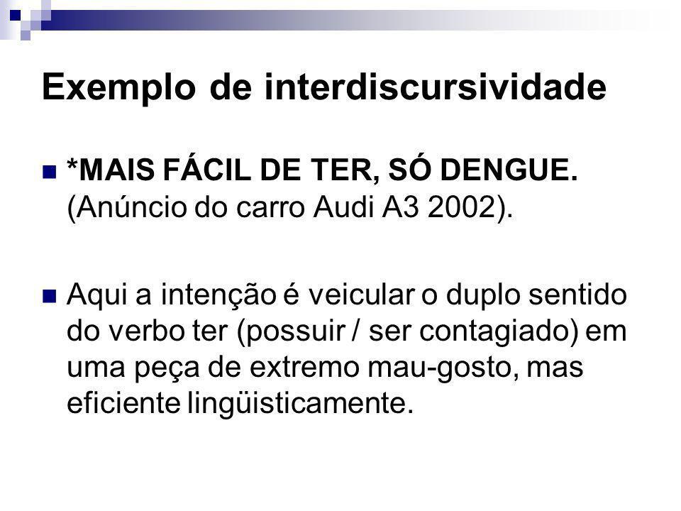 *MAIS FÁCIL DE TER, SÓ DENGUE.(Anúncio do carro Audi A3 2002).