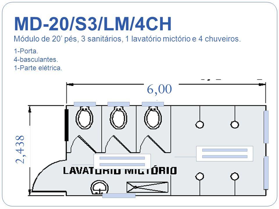 6,00 2,438 4,88 MD-20/CJB Módulo de 20 pés, conjugado com banheiro. 1-Porta. 1-Janela. 1-Parte Elétrica