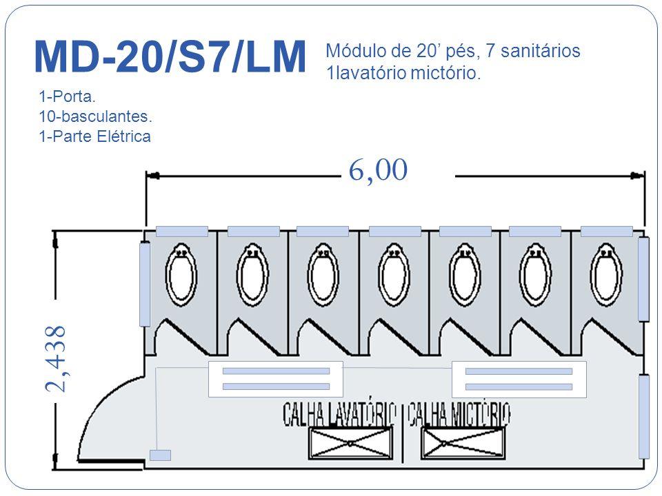 6,00 2,438 MD-20/S3/LM/4CH Módulo de 20 pés, 3 sanitários, 1 lavatório mictório e 4 chuveiros. 1-Porta. 4-basculantes. 1-Parte elétrica.