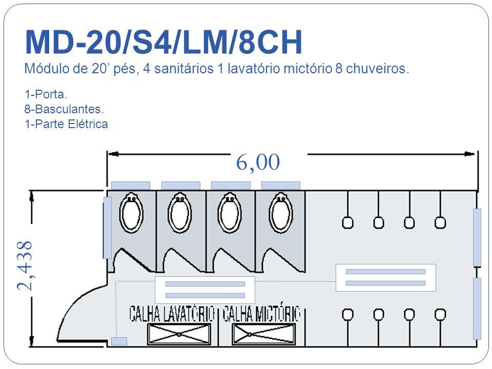 MD-20/S7/LM Módulo de 20 pés, 7 sanitários 1lavatório mictório. 1-Porta. 10-basculantes. 1-Parte Elétrica 6,00 2,438