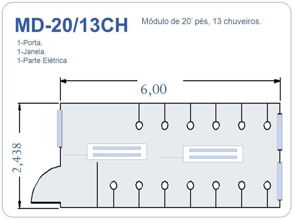 MD-20/S4/LM/8CH 6,00 Módulo de 20 pés, 4 sanitários 1 lavatório mictório 8 chuveiros. 1-Porta. 8-Basculantes. 1-Parte Elétrica