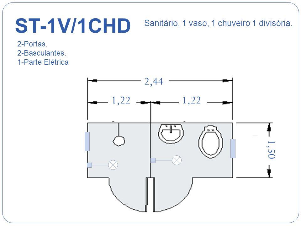 ST-1V/1CH 1,50 1111111 2,44 Sanitário, 1 vaso, 1 chuveiro. 1-Porta. 2-Basculantes. 1-Parte Elétrica