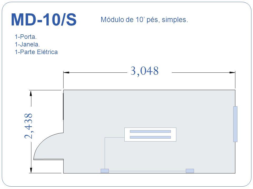 3,048 2,438 MD-10/S Módulo de 10 pés, simples. 1-Porta. 1-Janela. 1-Parte Elétrica