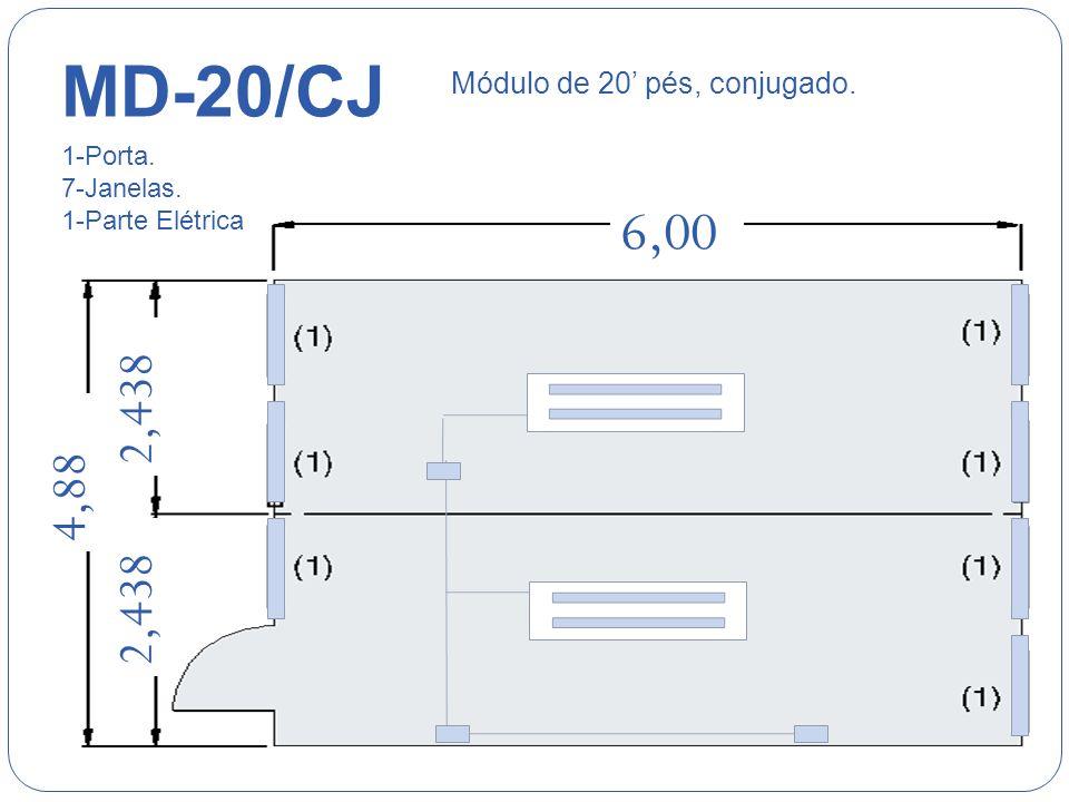 MD-20/CJ 6,00 2,438 4,88 Módulo de 20 pés, conjugado. 1-Porta. 7-Janelas. 1-Parte Elétrica